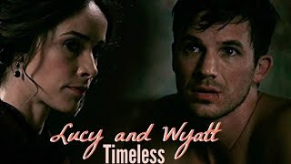 Lucy and Wyatt ● Timeless