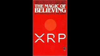 The Magic of Believing And XRP