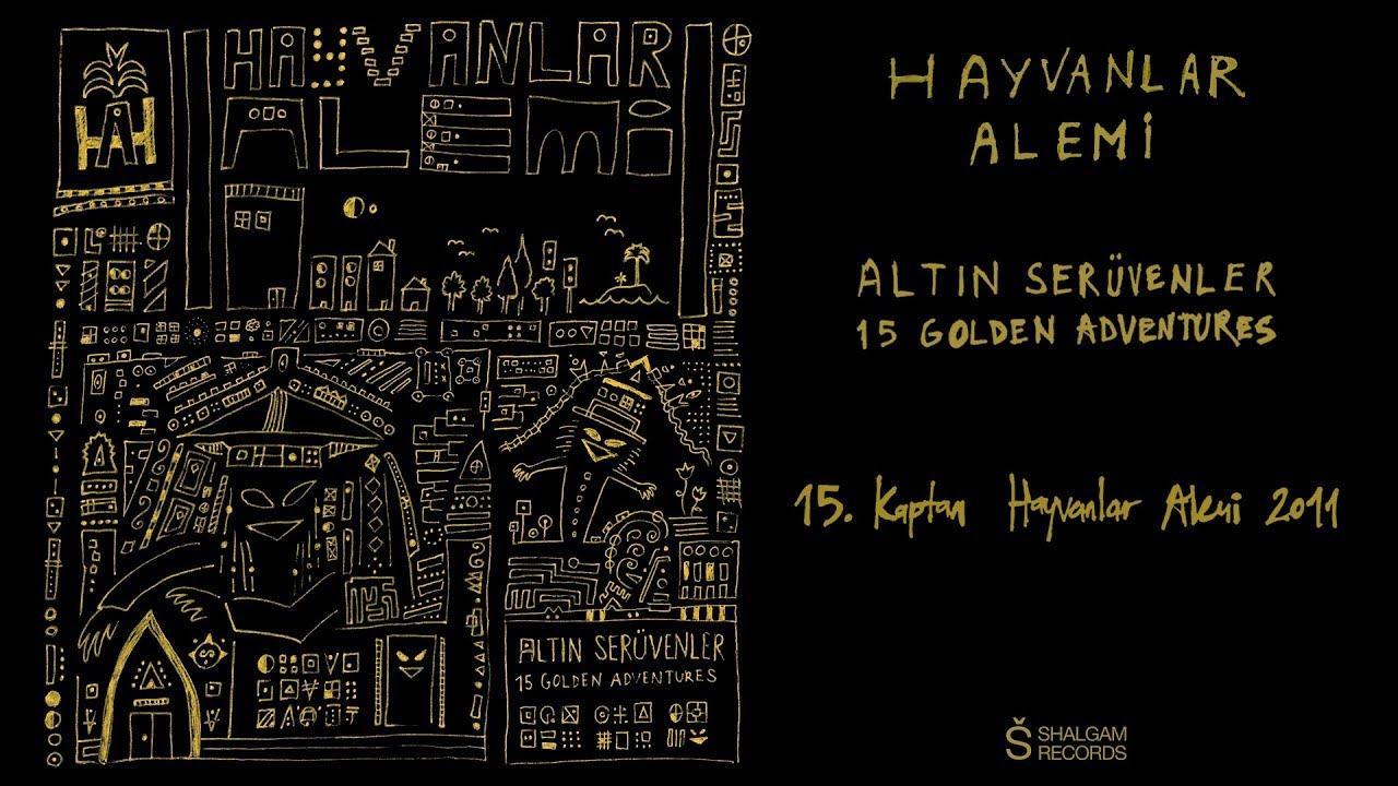 Hayvanlar Alemi - Altın Serüvenler / 15 Golden Adventures -  Kaptan Hayvanlar Alemi (Official Audio)