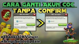 Trik COC #1 - Cara Ganti Akun Clash of Clans Tanpa CONFIRM
