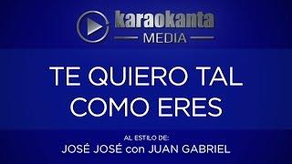 Karaokanta - José José - Te quiero tal como eres