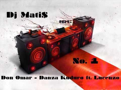 Don Omar - Danza Kuduro ft. Lucenzo (Remix No.1 by Dj Mati$)