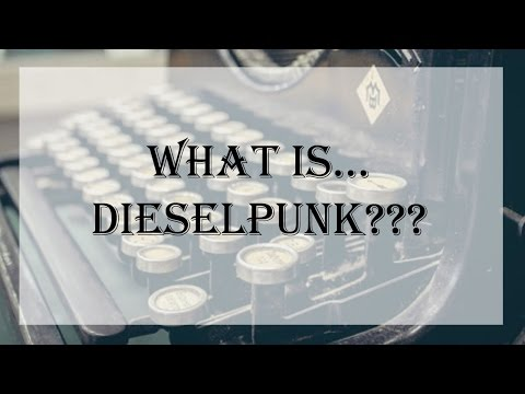 What is Dieselpunk?
