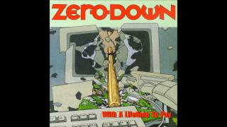 Zero Down - With A Lifetime To Pay (Full album)