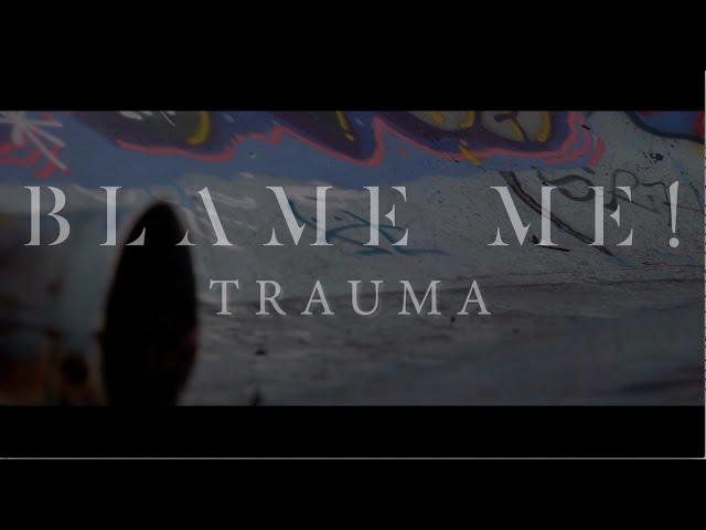 Blame Me! - Trauma (music video)