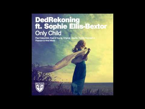 DedRekoning feat. Sophie Ellis-Bextor - Only Child (Pearson & Hirst Extended Remix)