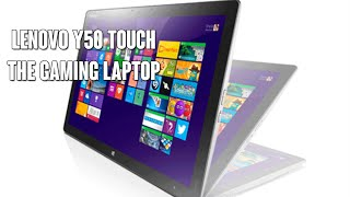 Lenovo Y50 Touch Gaming Laptop Review!