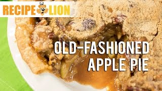 How To Make Apple Pie: Old-fashioned Apple Pie Recipe