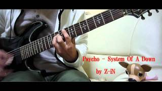 System Of A Down - Psycho - guitar cover by Z-iN