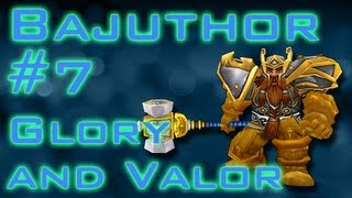 Bajuthor #7 - Words of Glory, Acts of Valor - Retribution Paladin PvP