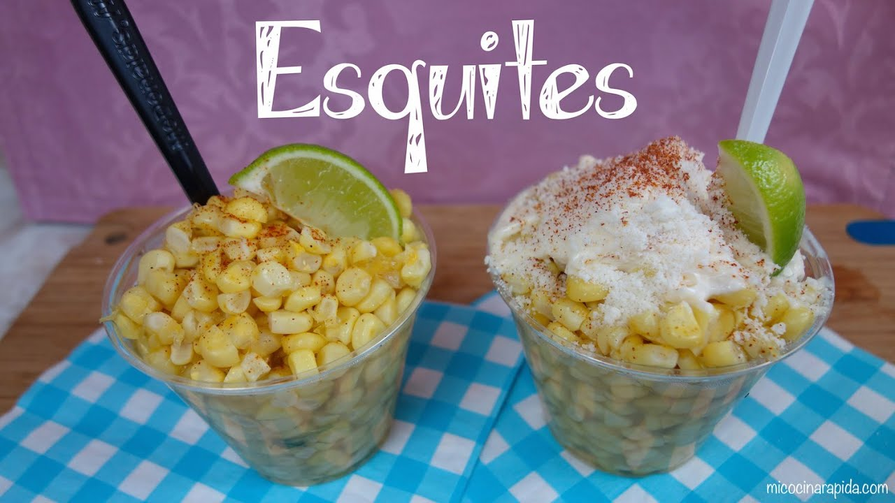 esquites mexicanos mi cocina r pida youtube