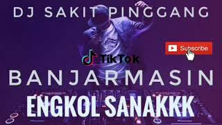Download DJ TIKTOK SAKIT PINGGANG (BANJARMASIN ENGKOL SANAK) 2019 VIRAL