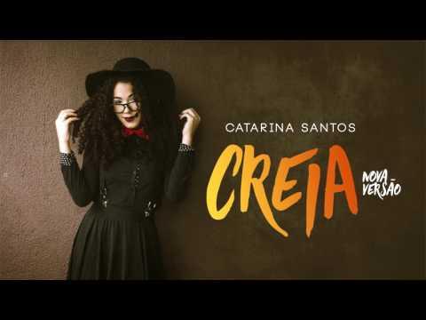 Catarina Santos - CREIA (NOVA VERSÃO)