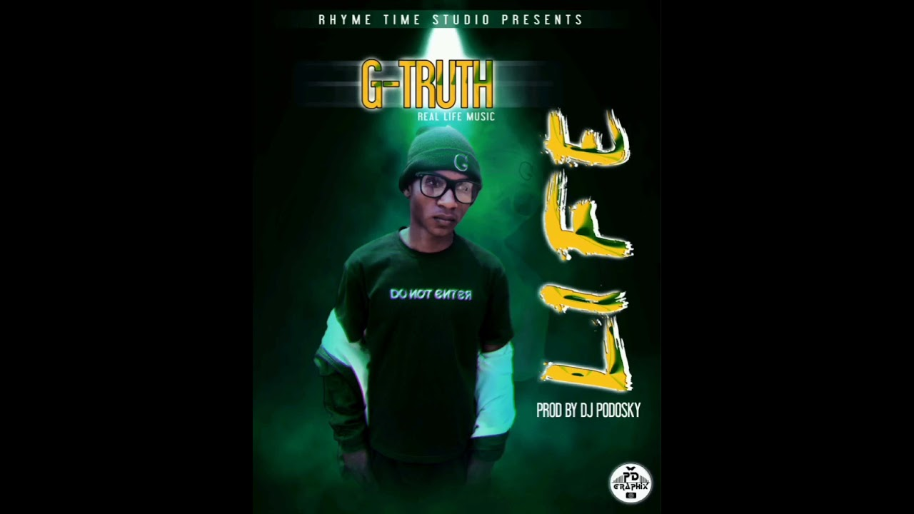 DOWNLOAD G-Truth_Life (prod by Dj Podosky) (official music audio) Mp3 song