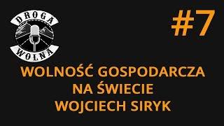 Wolność gospodarcza na świecie - Wojciech Siryk | Droga Wolna #7