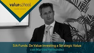 SIA Funds. De Value Investing a Strategic Value, por Marcos Hernández- Value School