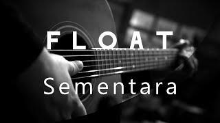 Sementara - Float ( Acoustic Karaoke )