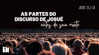 As Partes do Discurso de Josué Antes de Sua Morte | Rev. Fabiano Santos [Josué 23:1-16]