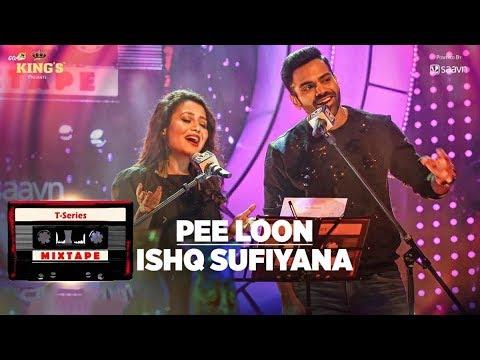 Pee Loon Ishq SufiyanaT Series MixtapeNeha Kakkar SreeramaBhushan Kumar Ahmed K Abhijit V