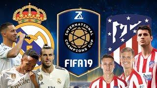 FIFA 19 - เรอัล มาดริด VS แอตเลติโก้ มาดริด - ICC 2019