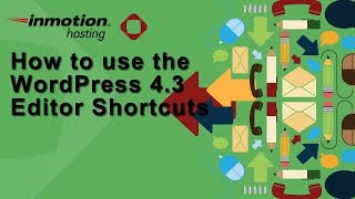 How to use the WordPress 4.3 Editor Shortcuts