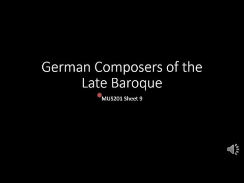 MUS201 Sheet9 German Composers of the Late Baroque