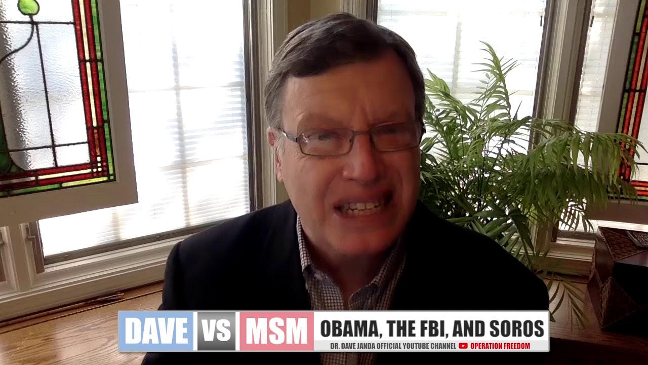 Dave Vs MSM: Obama, The FBI, and Soros