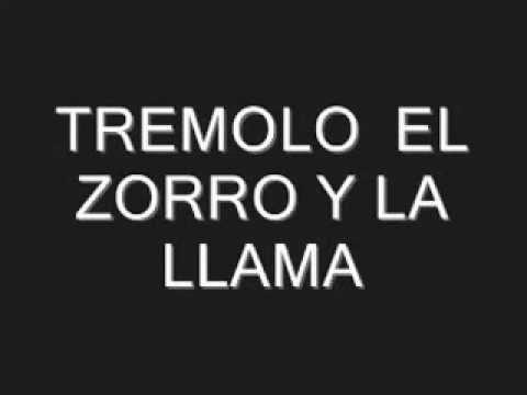TREMOLO - EL ZORRO Y LA LLAMA