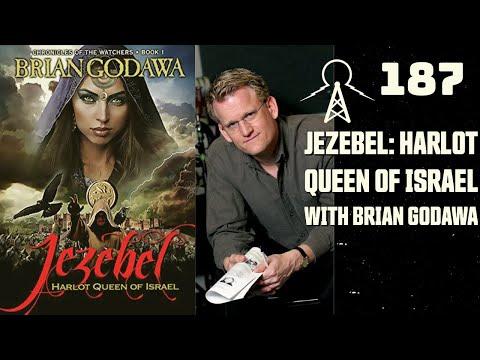 Jezebel: Harlot Queen Of Israel With Brian Godawa