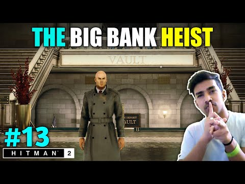 THE BANK HEIST IN NEW YORK | HITMAN 2 GAMEPLAY #13