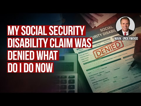 My Social Security disability claim was denied what do I do now?