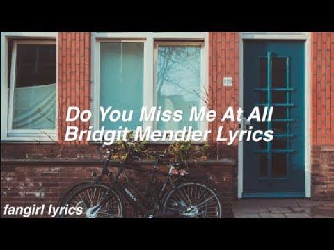 Do You Miss Me At All || Bridgit Mendler Lyrics