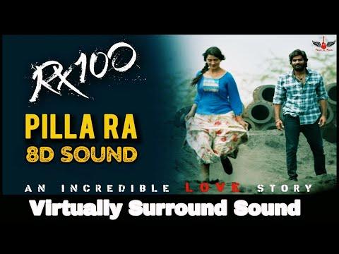 Pilla Ra   8D Audio Song   RX 100   Telugu 8D Songs