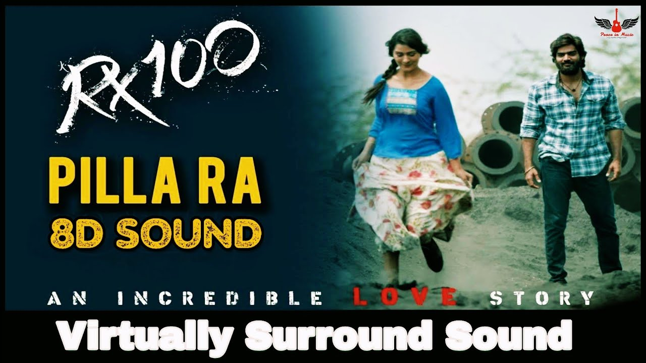 Pilla Ra 8d Audio Song Rx 100 Telugu 8d Songs Youtube
