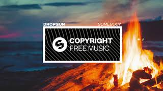 Dropgun - Somebody (Copyright Free Music)