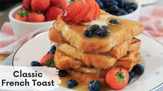 Classic French Toast Re¢ipe - Easy Breakfast Idea!