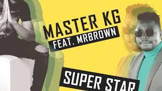 master-kg---superstar-feat-mr-brown-music