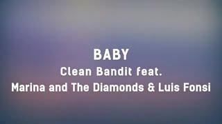 Clean Bandit   Baby Feat. Marina & Luis Fonsi (lyrics) 💖💖💖