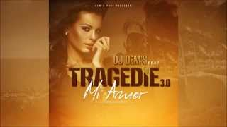 Tragédie 3.0 - Mi Amor Feat Dj Dem