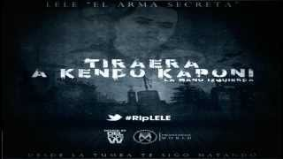 Video Lele El Arma Secreta - Tiraera Para Kendo La Mano Izquierda download MP3, 3GP, MP4, WEBM, AVI, FLV November 2017