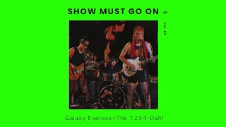 Galaxy Express x The 1234-dah! | Show Must Go On vol.53 #livestream
