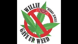 Buddy Jewell - Willie Gave Up Weed (Studio Version) YouTube Videos