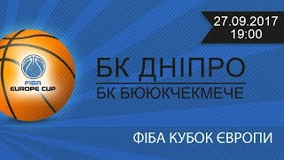 FIBA EUROPE CUP DNIPRO - BUYUKCEKMECE ФИБА Кубок Европы Днепр - Бююкчекмече