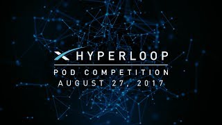 Hyperloop Pod Competition | August 2017 Recap