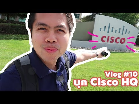 Vlog #10 : บุก Cisco HQ (Silicon Valley Series)