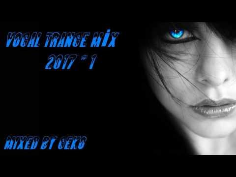 UPLİFTİNG & VOCAL TRANCE MİX 2017 # 1