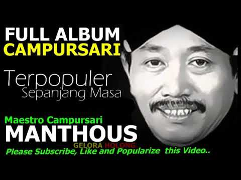 Full Album Campursari CSGK Terpopuler Sepanjang Masa bersama MANTHOUS nyidam sari, ngimpi,gethun