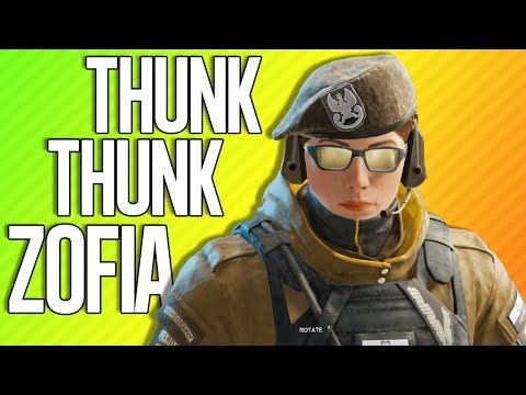 THUNK THUNK ZOFIA | Rainbow Six Siege