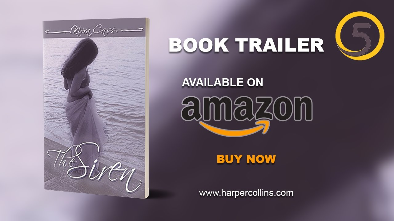 Download THE SIREN by Kiera Cass   Official Book Trailer
