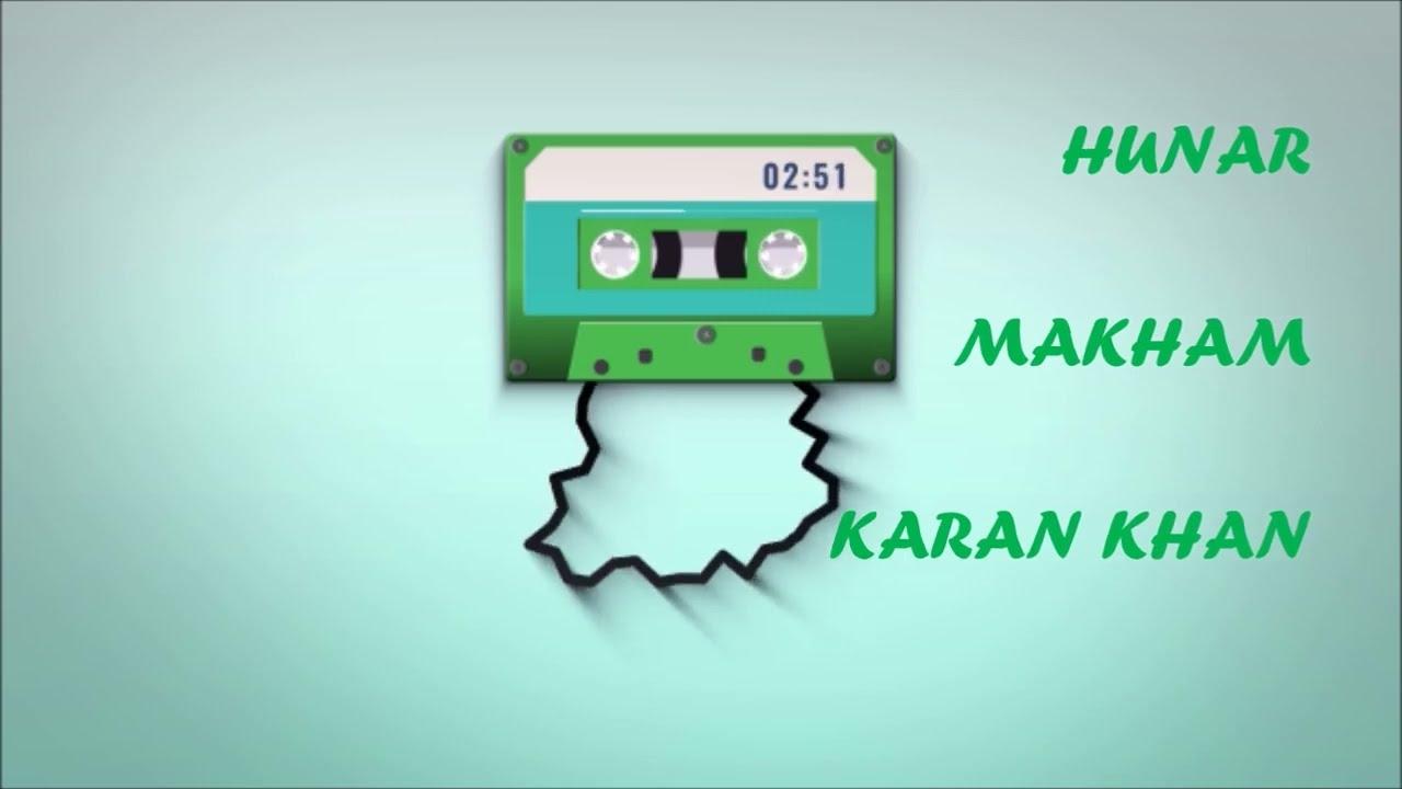 Karan Khan - Hunar (Official) - Bya Haga Makham Dy